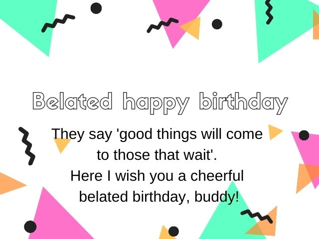 belated birthday message